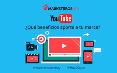 ¿Qué beneficios aporta Youtube a tu marca?