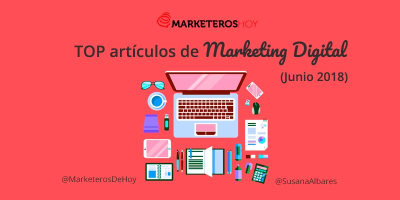 Mejores artículos de Marketing Digital (Junio 2018)