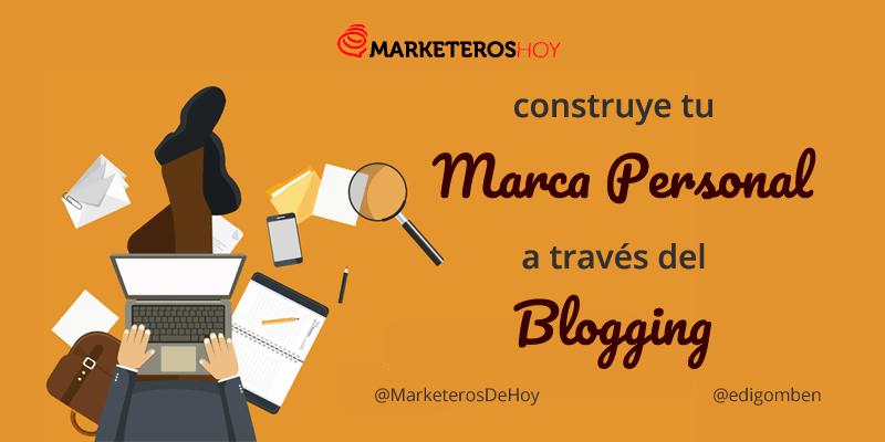 ¿Cómo usar el blogging para construir tu marca personal?