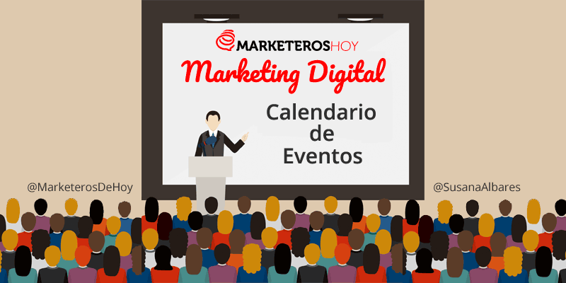 Calendario de Eventos de Marketing Digital y Social Media [actualizado 2019]