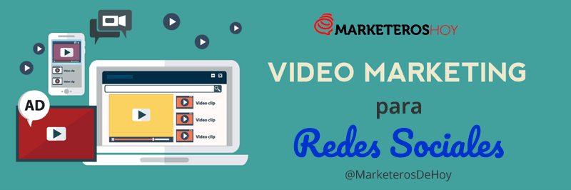 Video Marketing para redes sociales