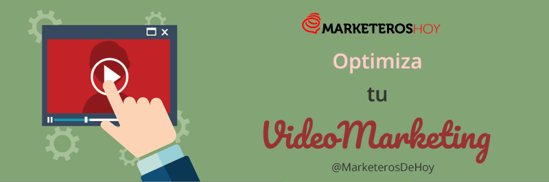 Video Marketing: optimizacion