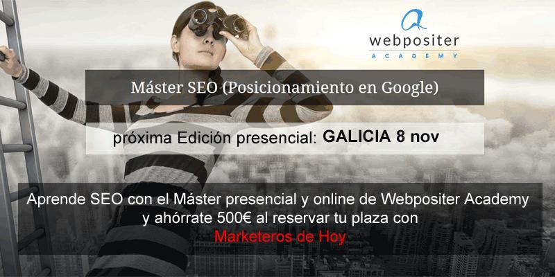 Aprende SEO con el Máster presencial y online de Webpositer Academy, dí que vas de parte de Marketeros de Hoy y ahórrate 500€ al reservar tu plaza