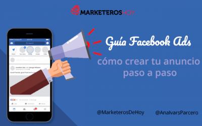 Guía Facebook Ads – cómo crear tu anuncio paso a paso