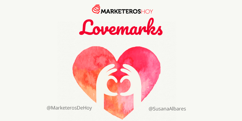 Lovemarks, cuando el marketing desprende mucho amor