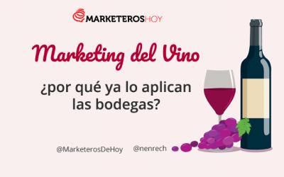 ¿Qué es el Marketing del vino y por qué ya lo aplican las bodegas?