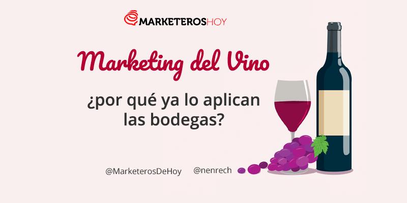 Marketing del vino ¿que es y por qué ya lo aplican las bodegas?