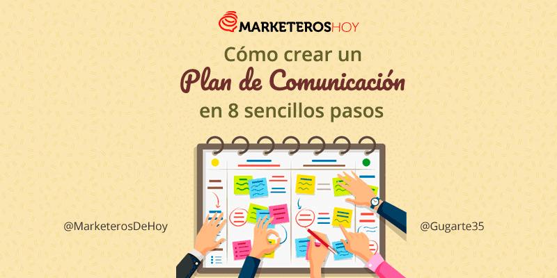 Cómo crear un plan de comunicación en 8 pasos