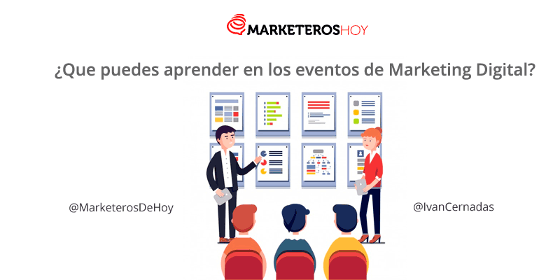 ¿Que puedes aprender en los eventos de Marketing Digital?