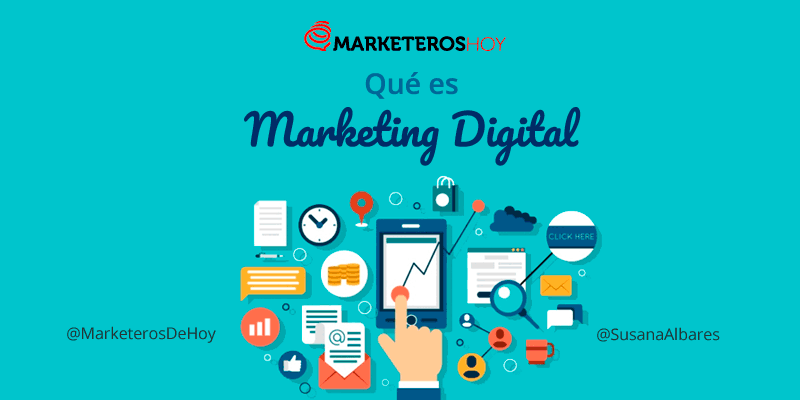 Qué es el marketing digital o marketing online : Ventajas y canales