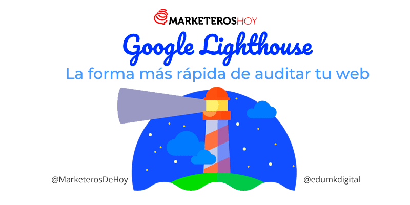Google Lighthouse : La forma más rápida de auditar tu web