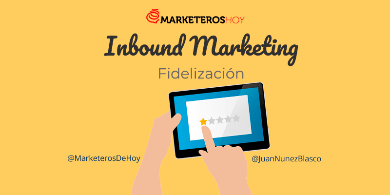 Inbound Marketing : fidelizacion