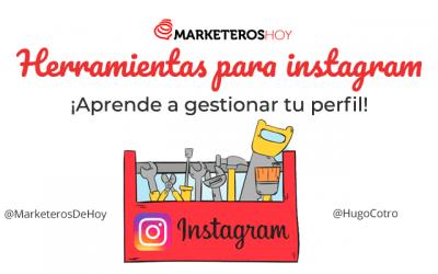 17 herramientas para instagram ¡Aprende a gestionar tu perfil!