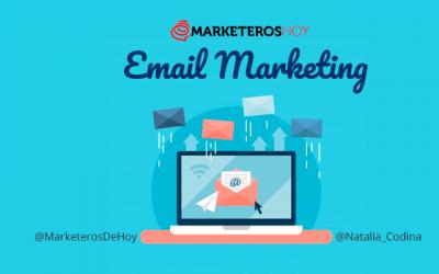 Email marketing: Qué es y 6 beneficios para tu negocio