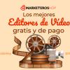 Los mejores editores de video gratis y de pago