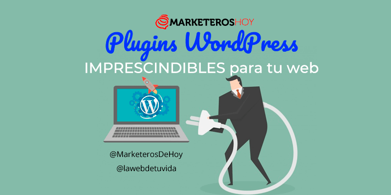 Plugins WordPress ¡imprescindibles para tu web!