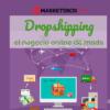 Descubre por qué está arrasando el dropshipping, el negocio online de moda