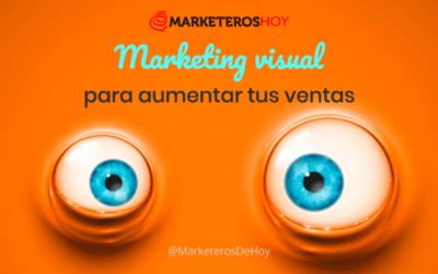 ¿Cómo el marketing visual puede aumentar tus ventas?