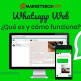 Whatsapp Web: ¿Qué es y cómo funciona?