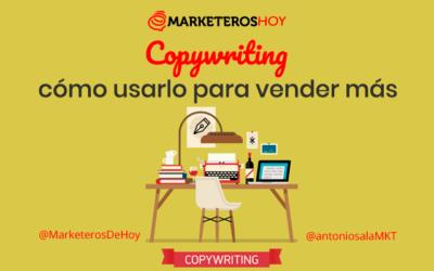 ¿Qué es copywriting y cómo usarlo para vender más?