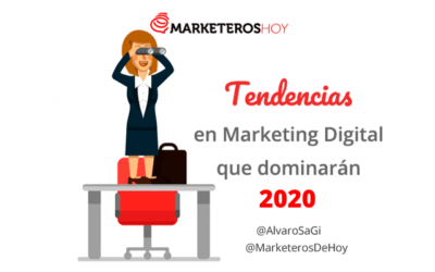 26 Tendencias en Marketing Digital para 2020