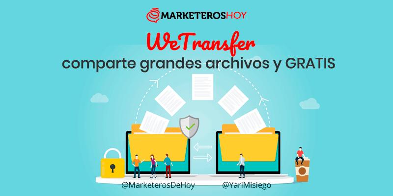 WeTransfer: comparte archivos grandes de manera sencilla y GRATIS