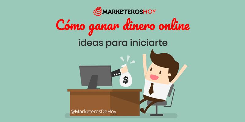 Cómo ganar dinero online: ideas para iniciarte