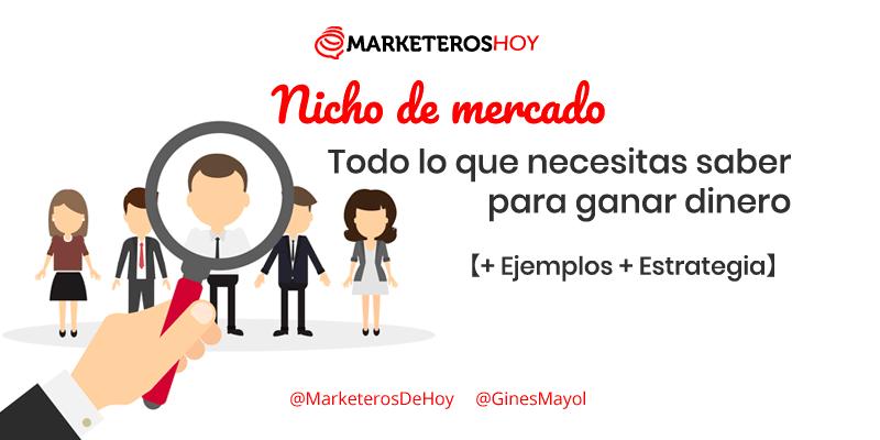 Nicho de mercado: Todo lo que necesitas saber para ganar dinero 【+ Ejemplos + Estrategia】