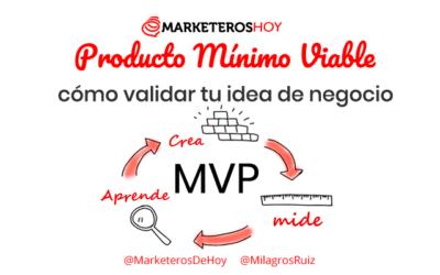 MVP : ¿Cómo crear un Producto Mínimo Viable para validar tu idea de negocio?