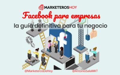 Facebook empresas: la guía definitiva para tu negocio