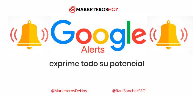 Google Alerts : ideas TOP para tus alertas de Google