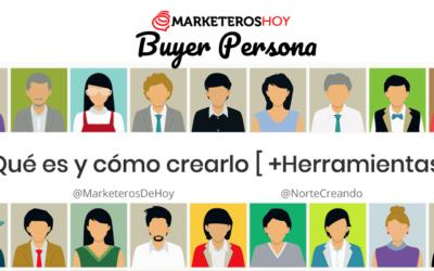 Buyer Persona: Qué es y cómo crearlo [ +Herramientas]