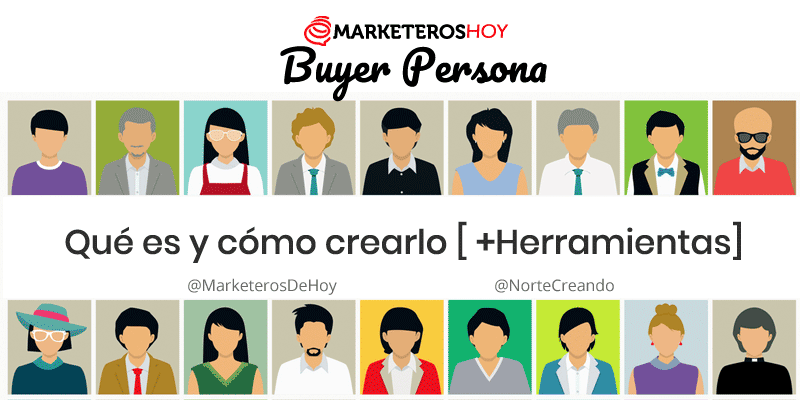 Buyer Persona Qué es y cómo crearlo [Herramientas]