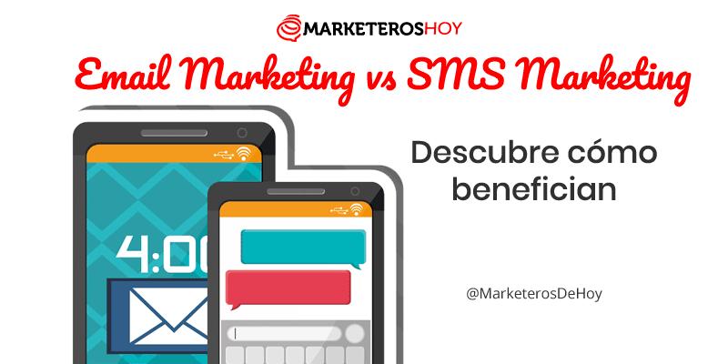 Email Marketing vs SMS Marketing 📩 Descubre cómo te pueden beneficiar