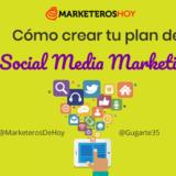Social Media Marketing: Cómo crear tu plan